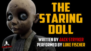 """""""The Staring Doll"""" by Jack Stryker - Performed by Luke Fischer"""