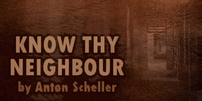 """""""Know Thy Neighbour"""" by Anton Scheller 