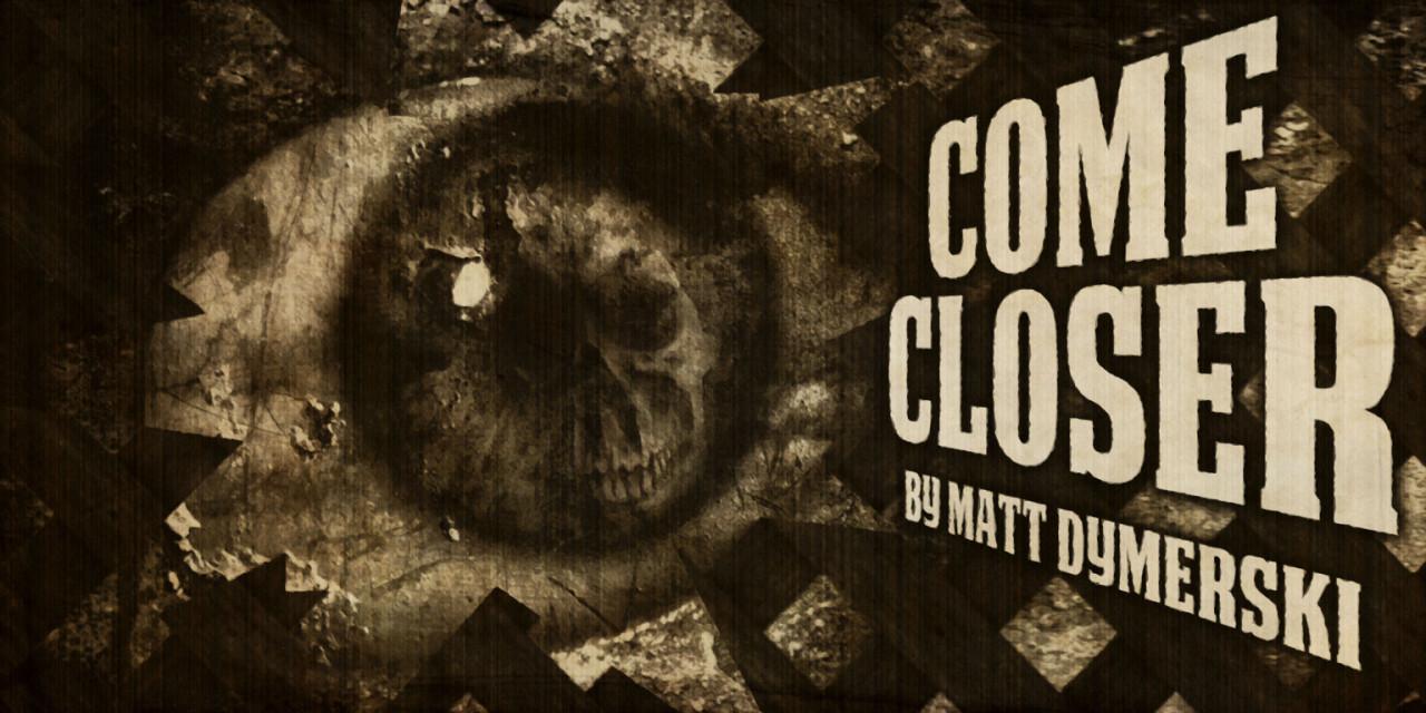 come-closer-9-ws