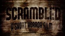 """Scrambled"" by Hashmic House Films | Award Winning Horror Suspense Film HD"