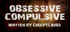 """Obsessive Compulsive"" by CreepyCarbs 