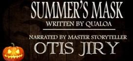 """Summer's Mask"" by Qualoa | Otis Jiry's Creepypasta Crypt"