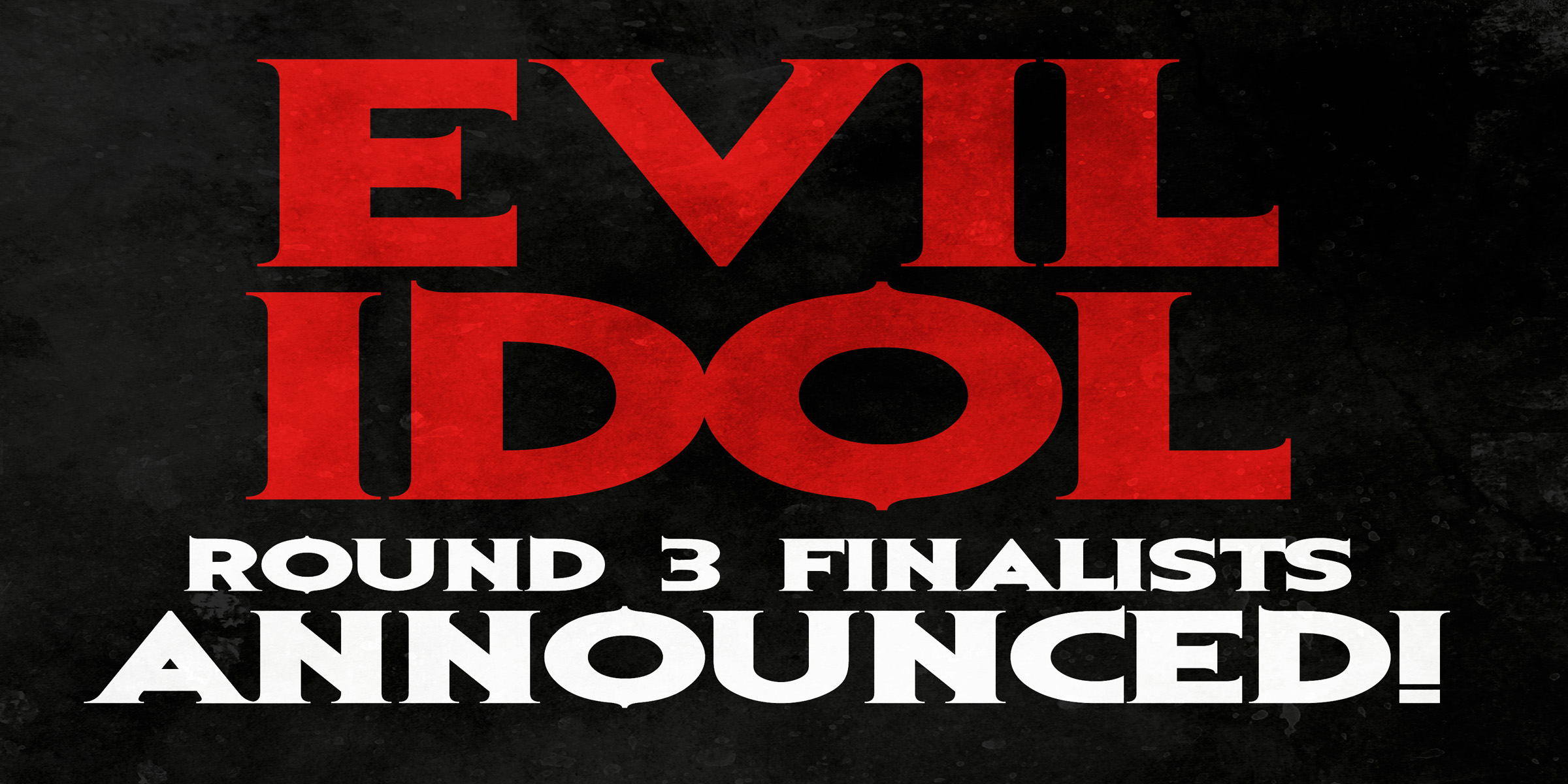 evil-idol-round-3-announced-2-ws