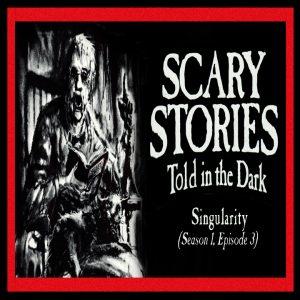 "Scary Stories Told in the Dark - Season 1, Episode 3 - ""Singularity"""
