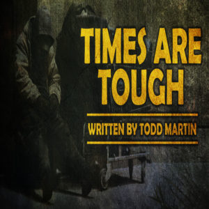 """Times Are Tough"" by Todd Martin (feat. Jordan Antle)"