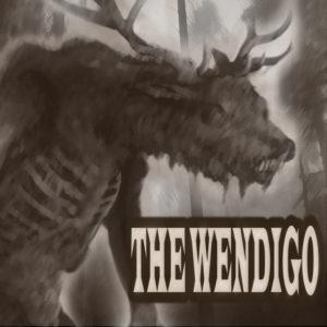 """The Wendigo"" by Algernon Blackwood (feat. Amy Gramour)"