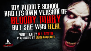 """My Middle School Had Its Own Variation of Bloody Mary, But She Was Real"" by N.B. Smith - Performed by Erica Garraffa"