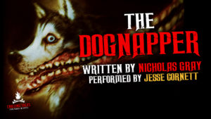 """The Dognapper"" by Nicholas Gray - Performed by Jesse Cornett"