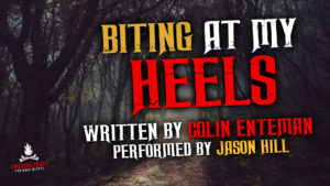 """Biting At My Heels"" by Colin Enteman - Performed by Jason Hill"