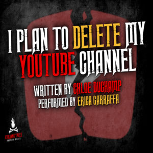 """I Plan To Delete My YouTube Channel"" by Chloe Duchamp (feat. Erica Garraffa)"