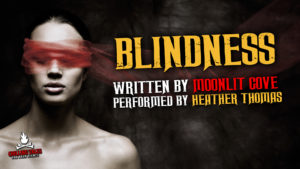 """Blindness"" by Moonlit_Cove - Performed by Heather Thomas"