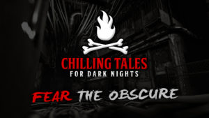 Fear the Obscure – The Chilling Tales for Dark Nights Podcast