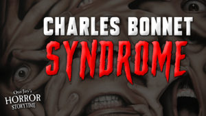 """Charles Bonnet Syndrome"" by S.P. Hickey - Performed by Otis Jiry"