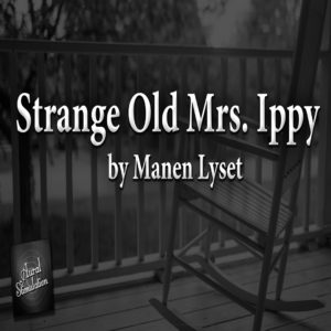 """""""Strange Old Mrs. Ippy"""" by Manen Lyset (feat. Jeff Clement)"""