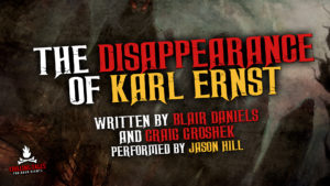 """The Disappearance of Karl Ernst"" by Blair Daniels and Craig Groshek - Performed by Jason Hill"