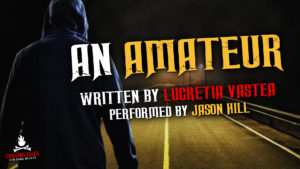 """An Amateur"" by Lucretia Vastea - Performed by Jason Hill"