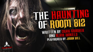 """The Haunting of Room 812"" by Blair Daniels and Craig Groshek - Performed by Jason Hill"
