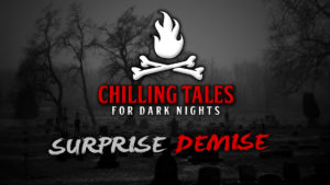 Surprise Demise – The Chilling Tales for Dark Nights Podcast