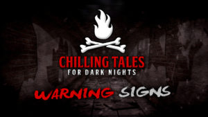 Warning Signs – The Chilling Tales for Dark Nights Podcast