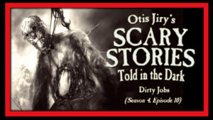 Dirty Jobs – Scary Stories Told in the Dark