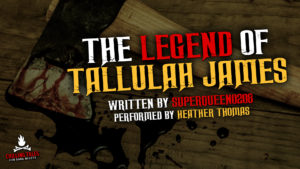 """The Legend of Tallulah James"" by SuperQueen0208 - Performed by Heather Thomas"