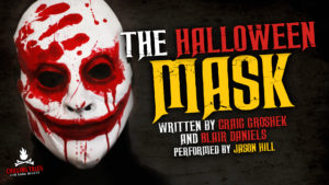 """The Halloween Mask"" by Blair Daniels and Craig Groshek - Performed by Jason Hill"