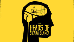 """The Heads of Sierra Blanca"" True Crime Style Fictional Audio Drama"
