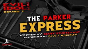 """The Parker Express"" by Geoff Sturtevant - Performed by Paul J. McSorley (Evil Idol 2019 Contestant #2)"