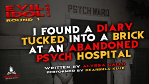 """I Found a Diary Tucked in a Brick at an Abandoned Psych Hospital"" by Alyssa Gallo - Performed by Dearbhla Klue (Evil Idol 2019 Contestant #3)"