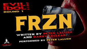 """Frzn"" by Peter Lalush and Darby LeClear - Performed by Peter Lalush (Evil Idol 2019 Contestant #4)"