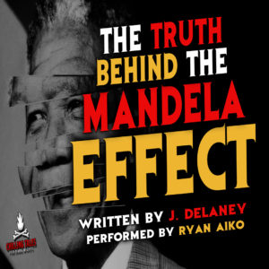 """""""The Truth Behind the Mandela Effect"""" by J. Delaney (feat. Ryan Aiko)"""