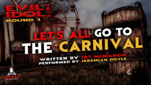"""Let's All Go To the Carnival"" by JRT McMahon - Performed by Jeremiah Doyle (Evil Idol 2019 Contestant # 17)"