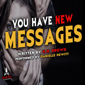 """""""You Have New Messages"""" by N.M. Brown (feat. Danielle Hewitt)"""