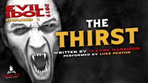 """The Thirst"" by Wayne Harbison - Performed by Luke Penton (Evil Idol 2019 Contestant # 19)"