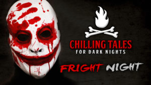 Fright Night – The Chilling Tales for Dark Nights Podcast