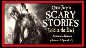 Senseless Senses – Scary Stories Told in the Dark