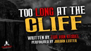 """Too Long at the Cliff"" by Tim van Kessel - Performed by Jordan Lester"