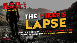 """The Hiker's Lapse"" by Stefan Johnston - Performed by Stefan Johnston (Evil Idol 2019 Contestant # 21)"