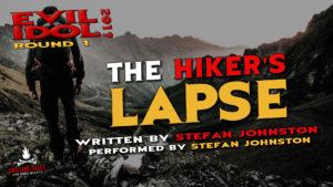"""The Hiker's Lapse"" by Stefan Johnston - Performed by Stefan Johnston (Evil Idol 2019 Contestant # 21)"