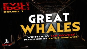 """""""Great Whales"""" by Ian Downes - Performed by Kaylie Horowitz (Evil Idol 2019 Contestant # 22)"""