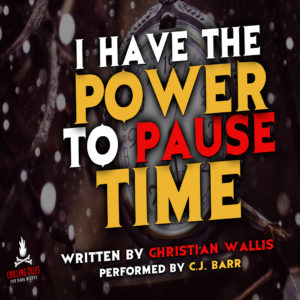 """I Have the Power to Pause Time"" by Christian Wallis (feat. C.J. Barr)"