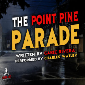 """The Point Pine Parade"" by Gabie Rivera (feat. Charles Watley)"