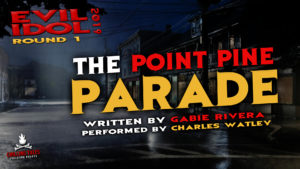 """The Point Pine Parade"" by Gabie Rivera - Performed by Charles Watley (Evil Idol 2019 Contestant # 25)"