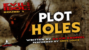"""""""Plot Holes"""" by David Knoppel - Performed by Greg Louis (Evil Idol 2019 Contestant # 36)"""