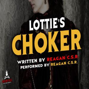 """Lottie's Choker"" by Reagan C.S.R. (feat. Reagan C.S.R.)"