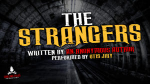 """The Strangers"" by an anonymous author - Performed by Otis Jiry"
