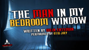 """The Man in My Bedroom Window"" by Colin Enteman - Performed by Otis Jiry"