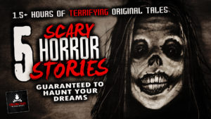 "5 Scary Stories Guaranteed to Haunt Your Dreams - ""My Neighbor Is Using Power Tools Past 10 PM"" & Other Tales"