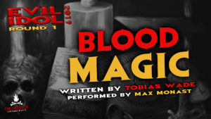 """""""Blood Magic"""" by Tobias Wade - Performed by Max Monast (Evil Idol 2019 Contestant # 41)"""
