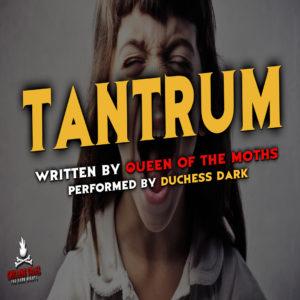 """""""Tantrum"""" by Queen of the Moths (feat. Duchess Dark)"""